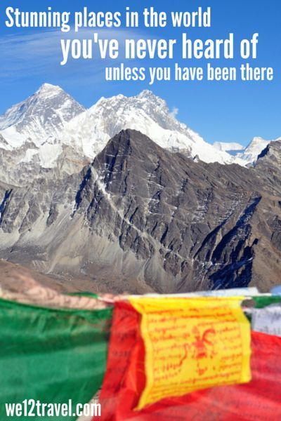 Forget Yosemite NP, Machu Picchu or Ayers Rock. New on my blog: 6 Stunning places in the world you haven't heard of unless you've been there. Picture location: Gokyo Ri in Nepal!