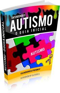 Existe uma CAUSA ou CURA para o AUTISMO? O Guia Completo para finalmente entender o Autismo