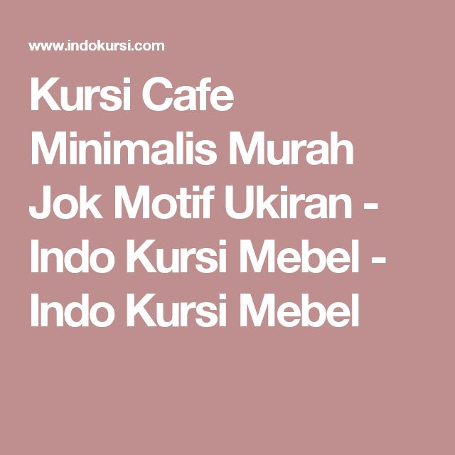 Kursi Cafe Minimalis Murah Jok Motif Ukiran - Indo Kursi Mebel - Indo Kursi Mebel