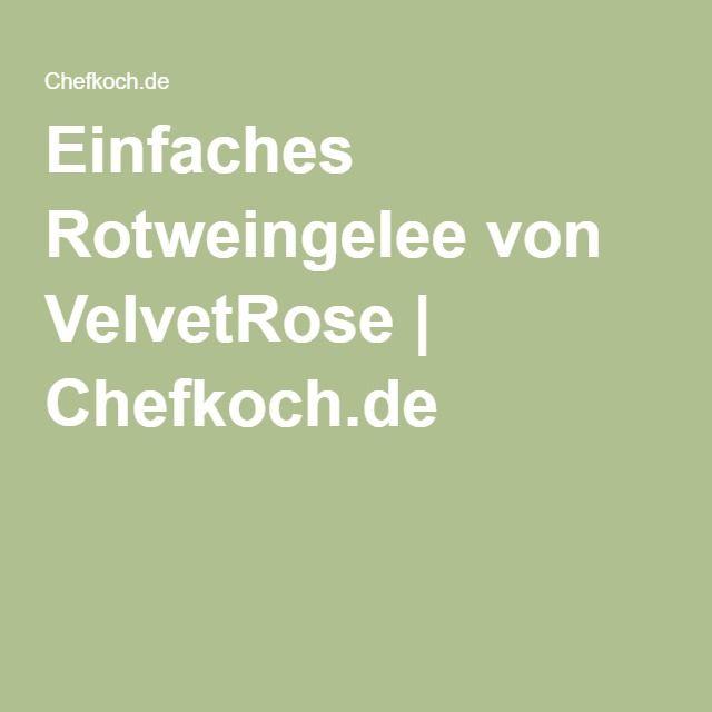 Einfaches Rotweingelee von VelvetRose   Chefkoch.de