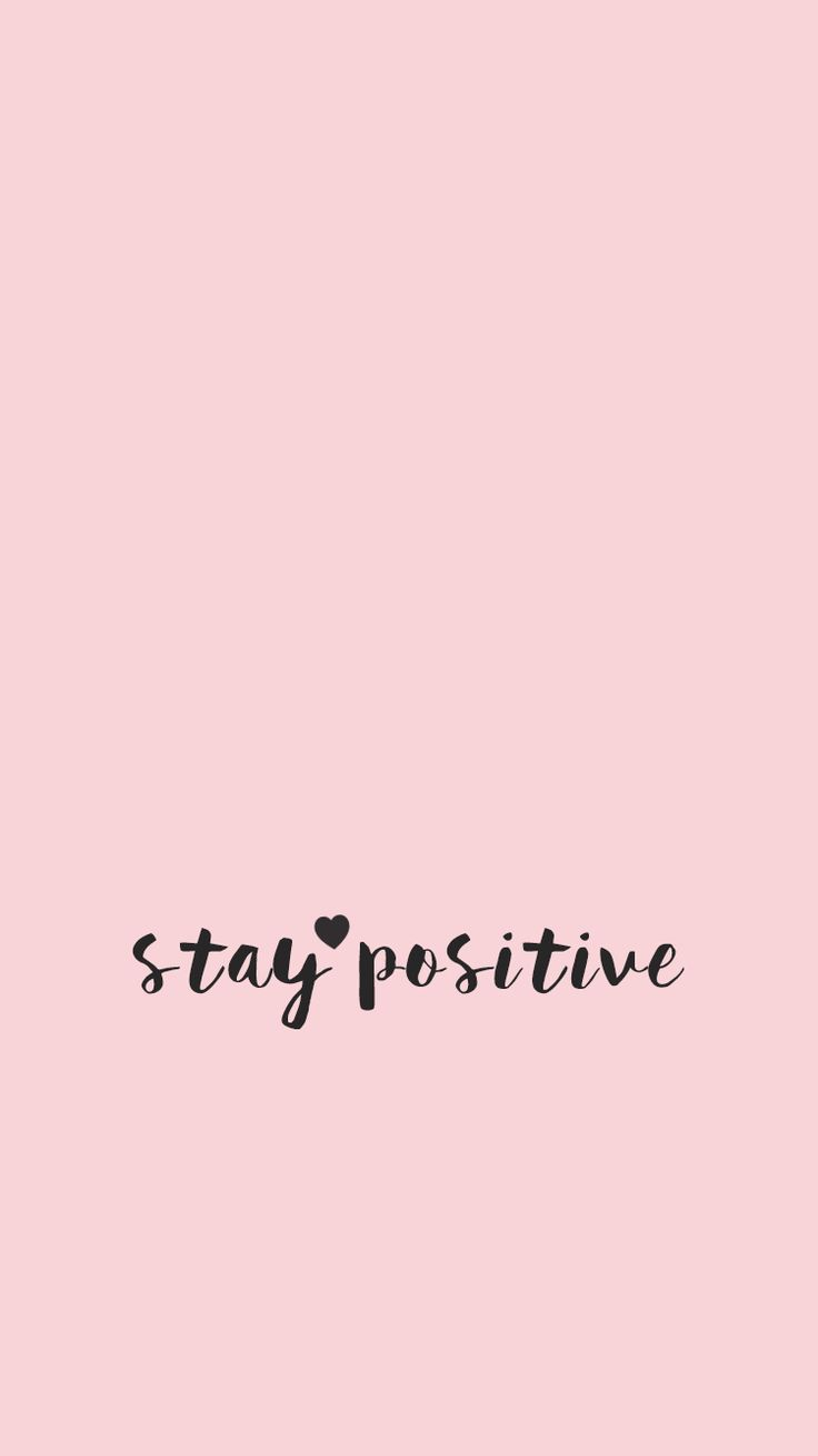 Stay Positive ★ Download more inspirational iPhone Wallpapers at @prettywallpaper