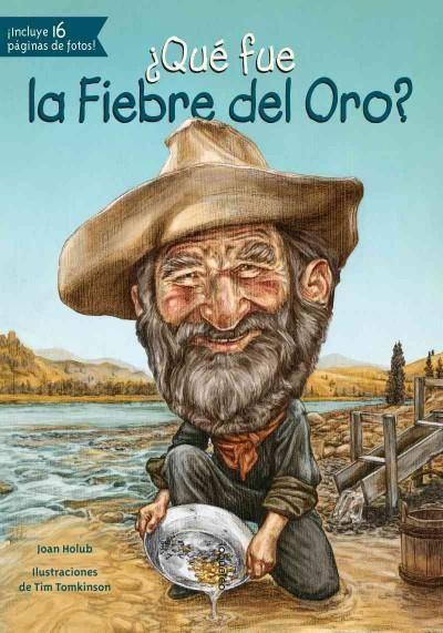 ¿Que fue la Fiebre del Oro?/ What was the Rush?