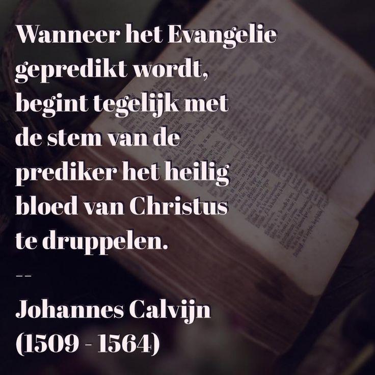 De prediking van het Evangelie - Johannes Calvijn (1509 – 1564)