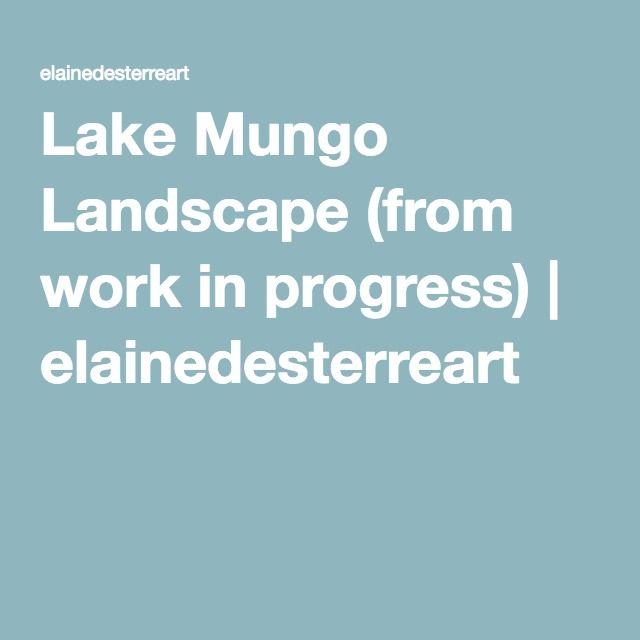 Lake Mungo Landscape (from work in progress) | elainedesterreart