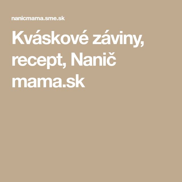 Kváskové záviny, recept, Nanič mama.sk