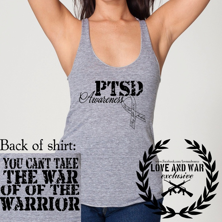 "Love and War PTSD Awareness raceback tank - Military Support. I would hope it would be changed to ""Off of the warrior,"" but it's still great."
