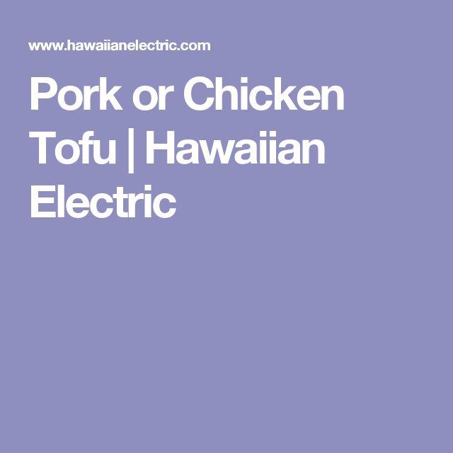 Pork or Chicken Tofu | Hawaiian Electric