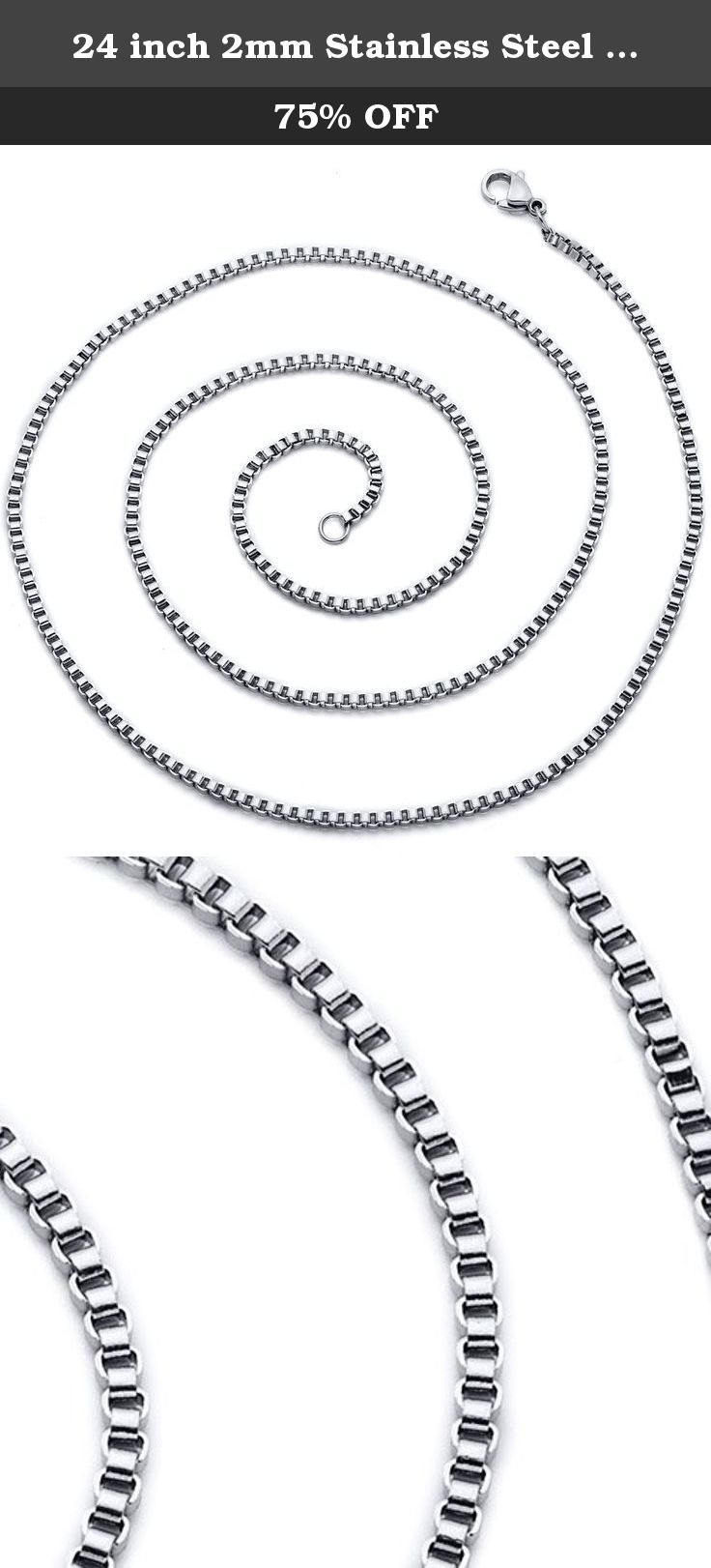 24 inch 2mm Stainless Steel Box Chain Necklace available in 22, 24, 26, 30 and 36 inch length. Celebrate your unique personality with a fashion statement that upgrades your everyday look and adds panache to your style. This simple, yet sleek Diamond Cut Box Chain is constructed from high quality, highly polished Stainless Steel that has that Rich Platinum Look without the Platinum price. The classic box style makes for a classy comfortable flexible fit. Every ensemble will get a dash of...