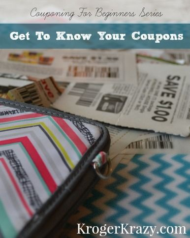 So you want to be a Couponer? Check out this simple tutorial **Get To Know Your Coupons** This first installment of the **Couponing For Beginners series** will teach you everything you need to know about the coupons themselves. #Kroger