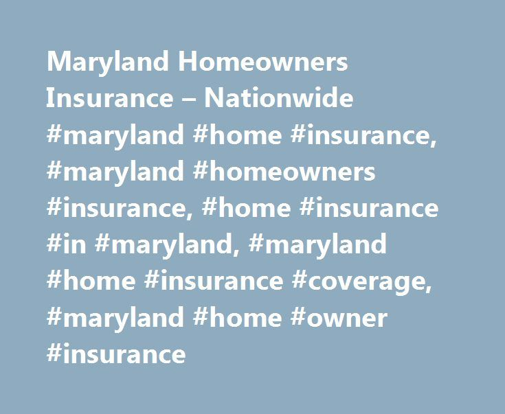 Maryland Homeowners Insurance – Nationwide #maryland #home #insurance, #maryland #homeowners #insurance, #home #insurance #in #maryland, #maryland #home #insurance #coverage, #maryland #home #owner #insurance http://autos.nef2.com/maryland-homeowners-insurance-nationwide-maryland-home-insurance-maryland-homeowners-insurance-home-insurance-in-maryland-maryland-home-insurance-coverage-maryland-home/  # Maryland Homeowners Insurance Search all Maryland Agents Maryland Links Whether you live…