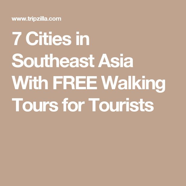 7 Cities in Southeast Asia With FREE Walking Tours for Tourists