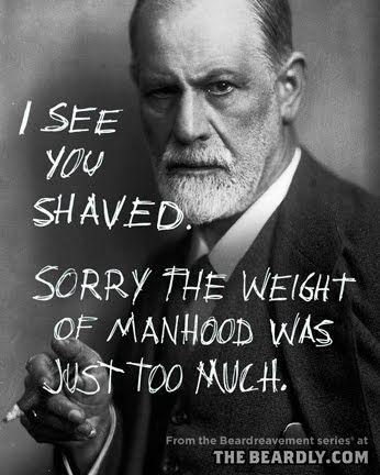Be a man. Grow a beard.