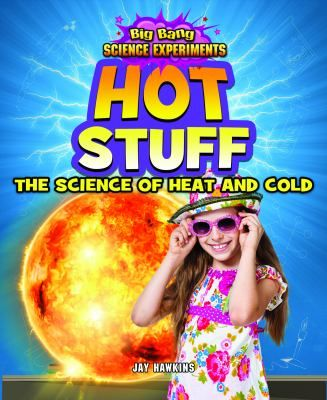 Up and away! -- Mini melt -- Homemade shrink ray -- Solar still -- Feeling hot and cold -- Ice cream in a bag -- Solar oven -- Soap sculptures -- The jumping coin trick -- Balloon flame -- Jar wars. Summary: Readers learn about the science of heat and cold through a variety of experiments. Gr.3-5