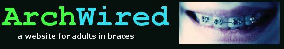 ArchWired - A site for adults with orthodontic braces