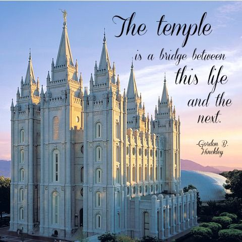 """The temple is a bridge between this life and the next."" -Gordon B. Hinckley http://mormonbible.org/new-testament/jesus-says-woe-unto-hypocrites"