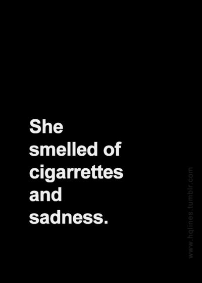 Cigarettes And Wine,Jason Isbell ~ hqlines:  Quote submitted by: reckless-arabella
