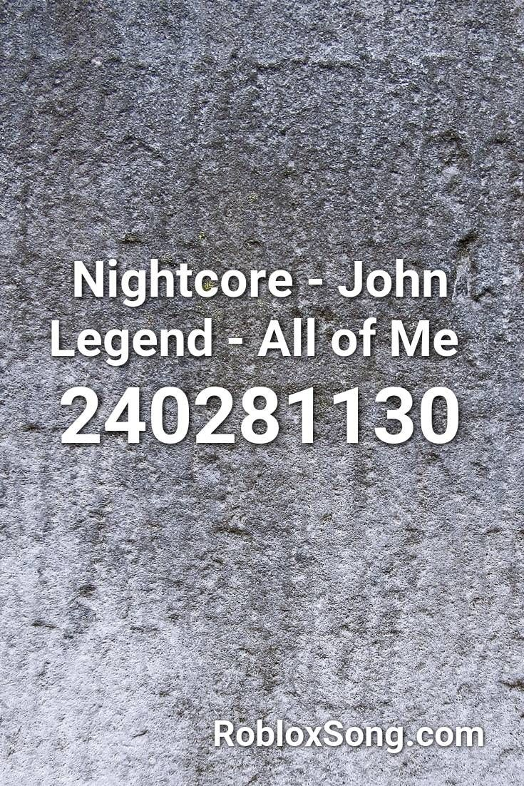 Pin By Riley Mcmillon On Roblox Songs John Legend Nightcore Roblox