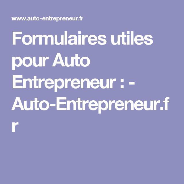 Formulaires utiles pour Auto Entrepreneur : - Auto-Entrepreneur.fr