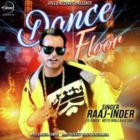 Dance Floor Is The Single Track By Singer Raaj Inder-Neetu Bhalla-D Sanz.Lyrics Of This Song Has Been Penned By Surjeet Singh Burjhamira & Music Of This Song Has Been Given By Ranbir Kumar.