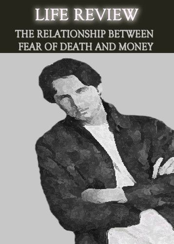 http://eqafe.com/p/life-review-the-relationship-between-fear-of-death-and-money