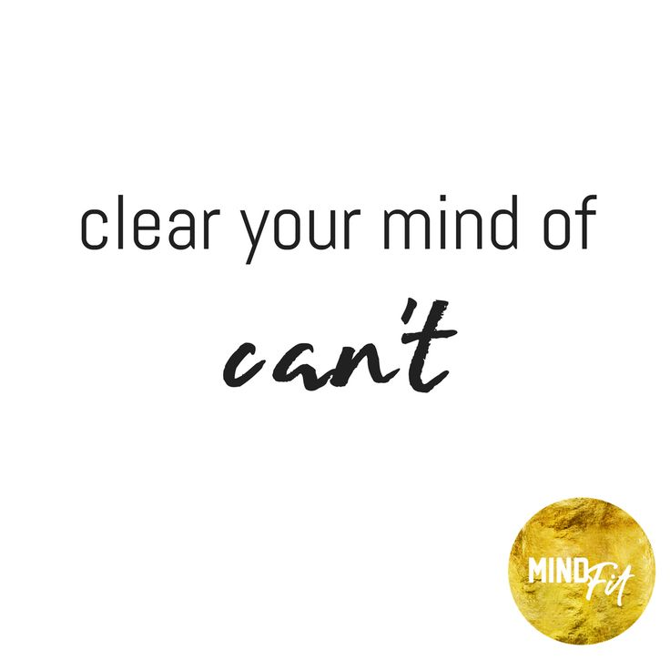 """A lot of amazing things can happen when you consciously clear your mind of """"can't""""  #MINDFitInspire"""