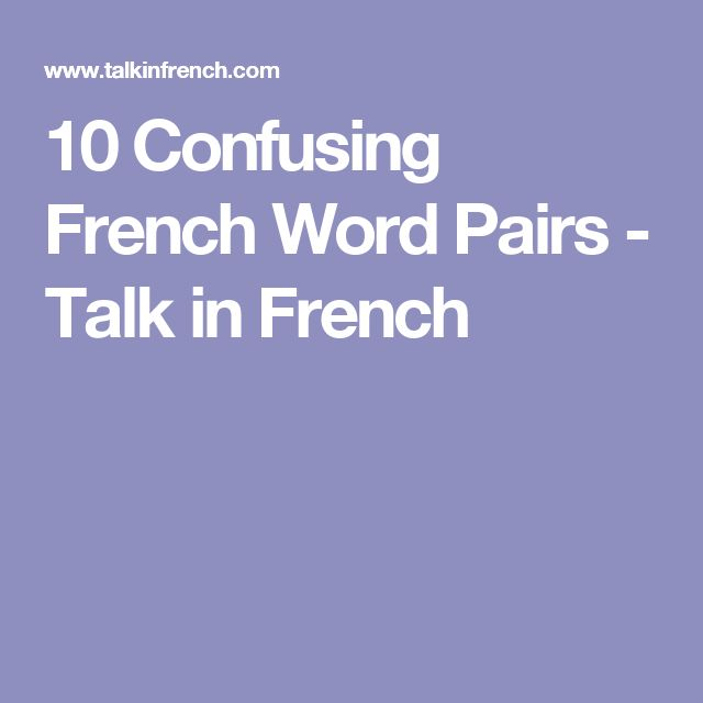 10 Confusing French Word Pairs - Talk in French