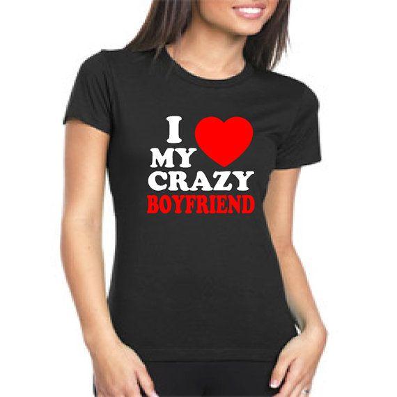 I love my crazy Boyfriend t shirt. I love my crazy boyfriend shirt Matching couple shirts Unisex t shirt