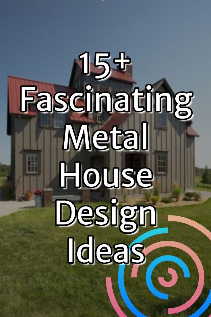 15 Fascinating Metal House Design Ideas Metalbuildings Metalbuildingsinterior Metalbuildingsgarage Metalb Metal Building Homes Metal Homes Metal Buildings