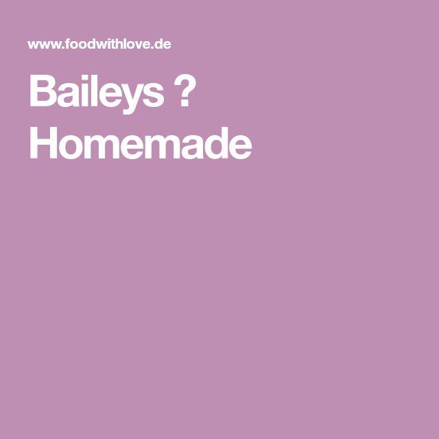 Baileys ♡ Homemade