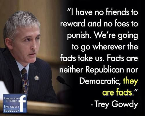 A True Patriot and Great American...pray for Trey Gowdy's safety...please.