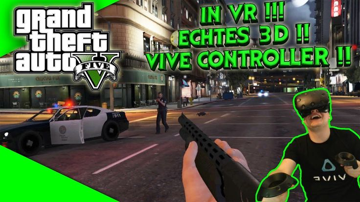 GTA 5 in VR!! Echtes 3D mit Vive Controller-Support!! [Let's Play][Gameplay][Vive][Virtual Reality] by VoodooDE