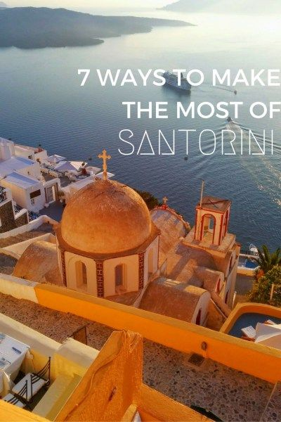 7 Ways to Make the Most of Santorini on JetsetterJenn (dot) com! #travel