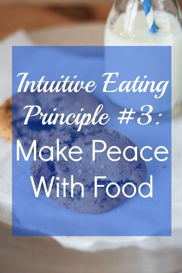 Intuitive Eating Principle #3: Make Peace with Food. Learn to let go of food rules and enjoy food again