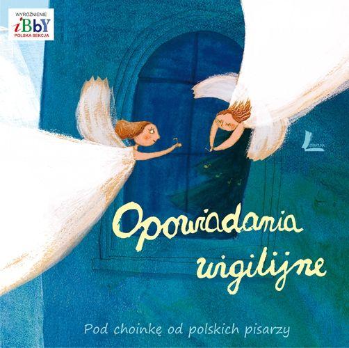 Opowiadania wigilijne. Pod choinkę od polskich pisarzy - Książki dla Dzieci, Czas Dzieci