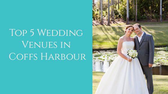 The 5 Best Wedding Venues in Coffs Harbour