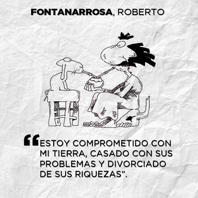 """#Pinterest El escritor y humorista argentino Roberto Fontanarrosa murió el 19 de julio de 2007 a los 62 años tras padecer una enfermedad que le hizo perder su movilidad. Creador de personajes como """"Inodoro Pereyra"""" y """"Boogie, El Aceitoso""""."""