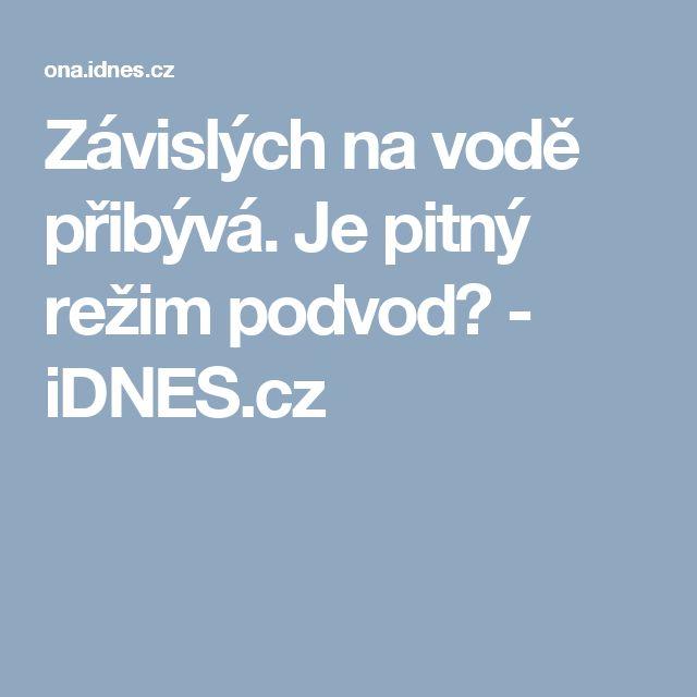Závislých na vodě přibývá. Je pitný režim podvod?  - iDNES.cz