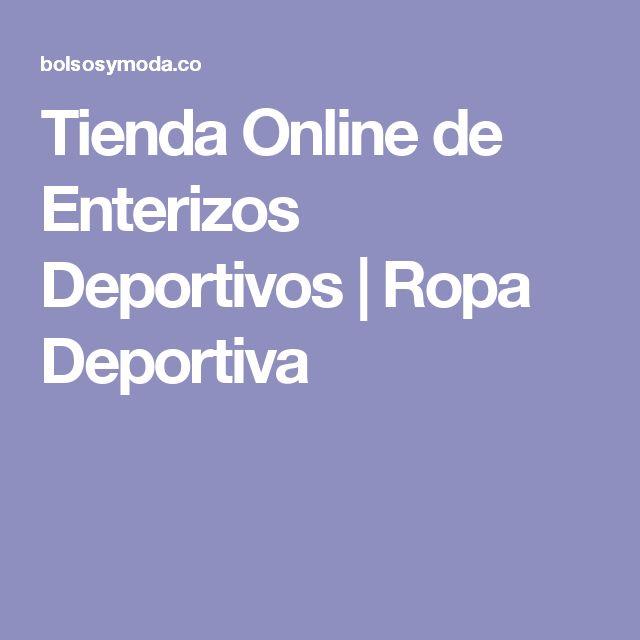 Tienda Online de Enterizos Deportivos | Ropa Deportiva