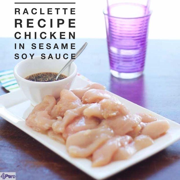 Raclette recipe chicken with sesame soy sauce.  Recipe in English.  Gourmet recept kip in sesam soja saus. Recept ook in het Nederlands.