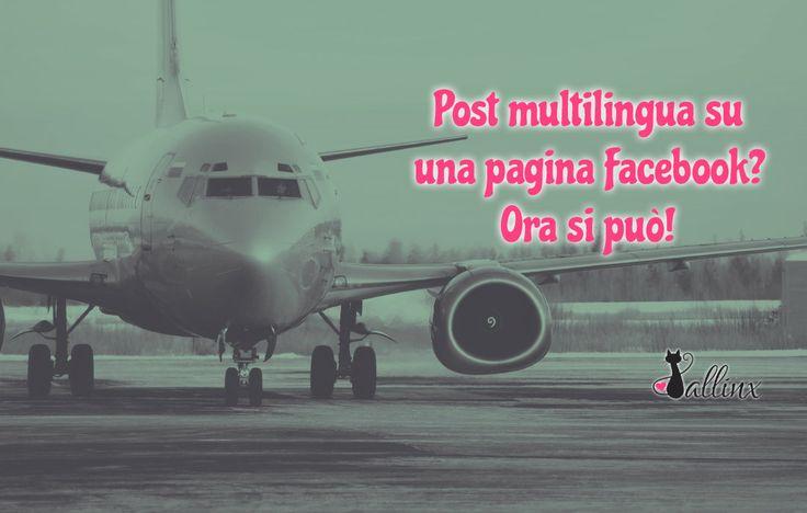 Scrivere un post multilingua su una pagina Facebook? Ora si può! Scopri come :)