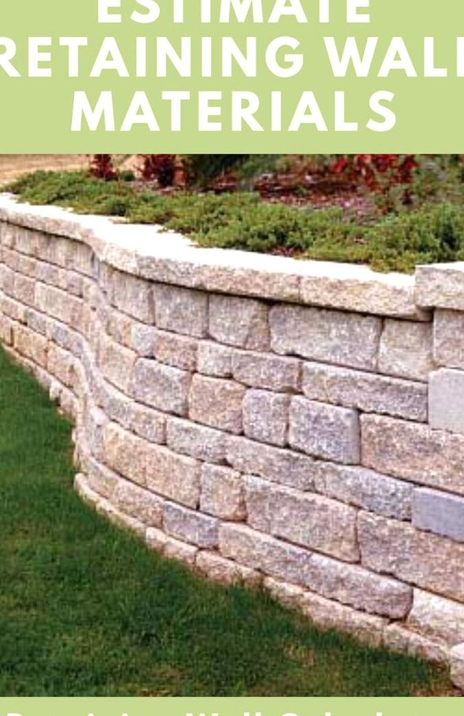 Retaining Wall Calculator And Price Estimator Find How Many Blocks Are Needed To Bui In 2020 Building A Retaining Wall Backyard Retaining Walls Garden Retaining Wall
