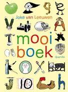 'Mooi boek' van Joke van Leeuwen  Kunnen lezen is mooi.  Kunnen kijken is mooi.  Dit boek wil je verrassen. Met abc's in de vorm van lenige kinderen of monsters. Met briefjes waar andere briefjes in verstopt zitten. Met strips over Vurkie en Lepeltjie. Met woordbeelden en beeldwoorden en nog veel meer.