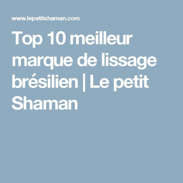 Top 10 meilleur marque de lissage brésilien | Le petit Shaman