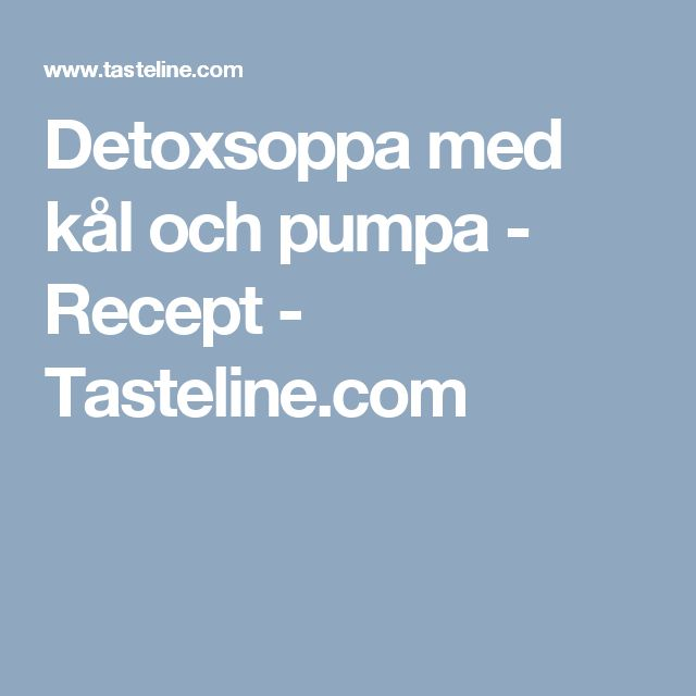 Detoxsoppa med kål och pumpa - Recept - Tasteline.com