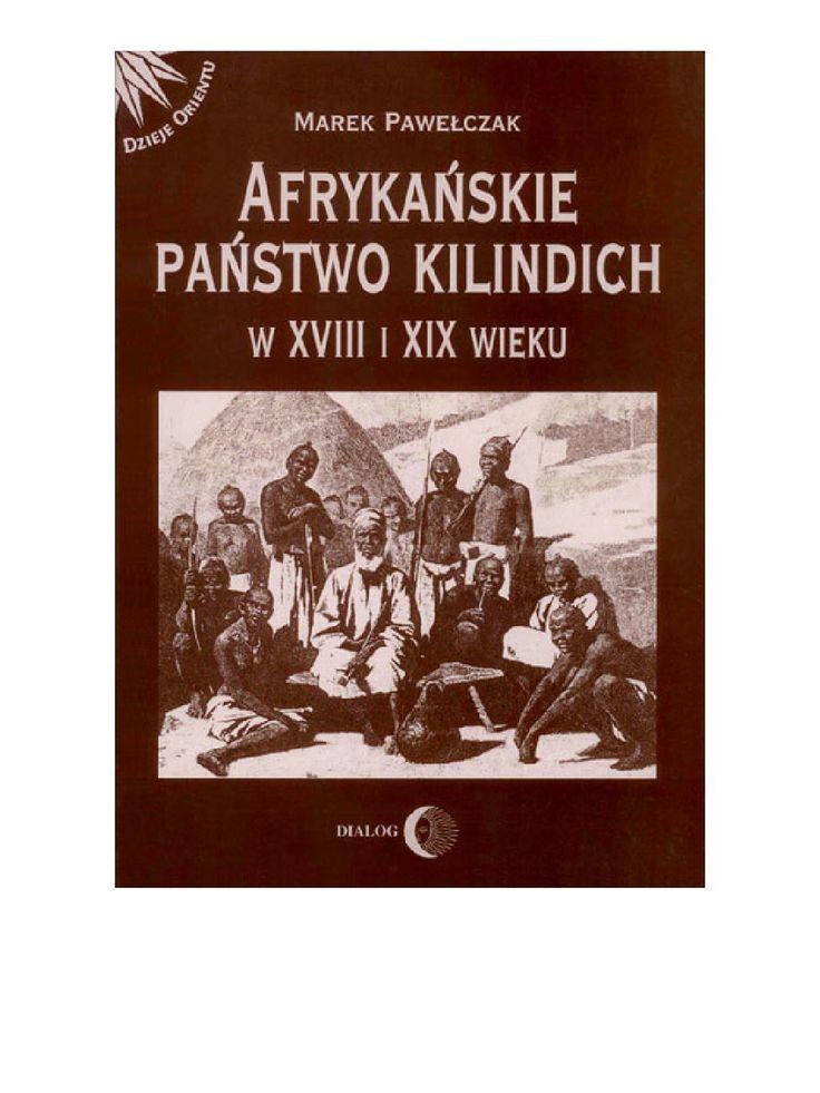 Afrykańskie państwo Kilindich w XVIII i XIX wieku - ebook.Książka dotyczy historii państwa Kilindich, leżącego w górach Usambara w Afryce Wschodniej, na obszarze dzisiejszej Tanzanii. Autor próbuje odpowiedzieć na pytania wiążące się z powstaniem i funkcjonowaniem tego państwa okresie od połowy XVIII wieku do utraty niepodległości w 1895 roku. Praca opiera się na założeniach, że państwo Kilindich funkcjonowało dzięki - dającej korzyści obu stronom - swoistej umowie społecznej, zawartej…