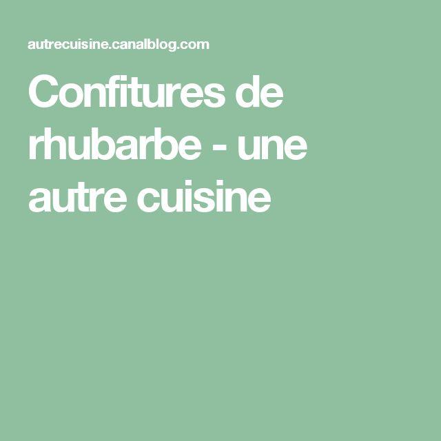 Confitures de rhubarbe - une autre cuisine
