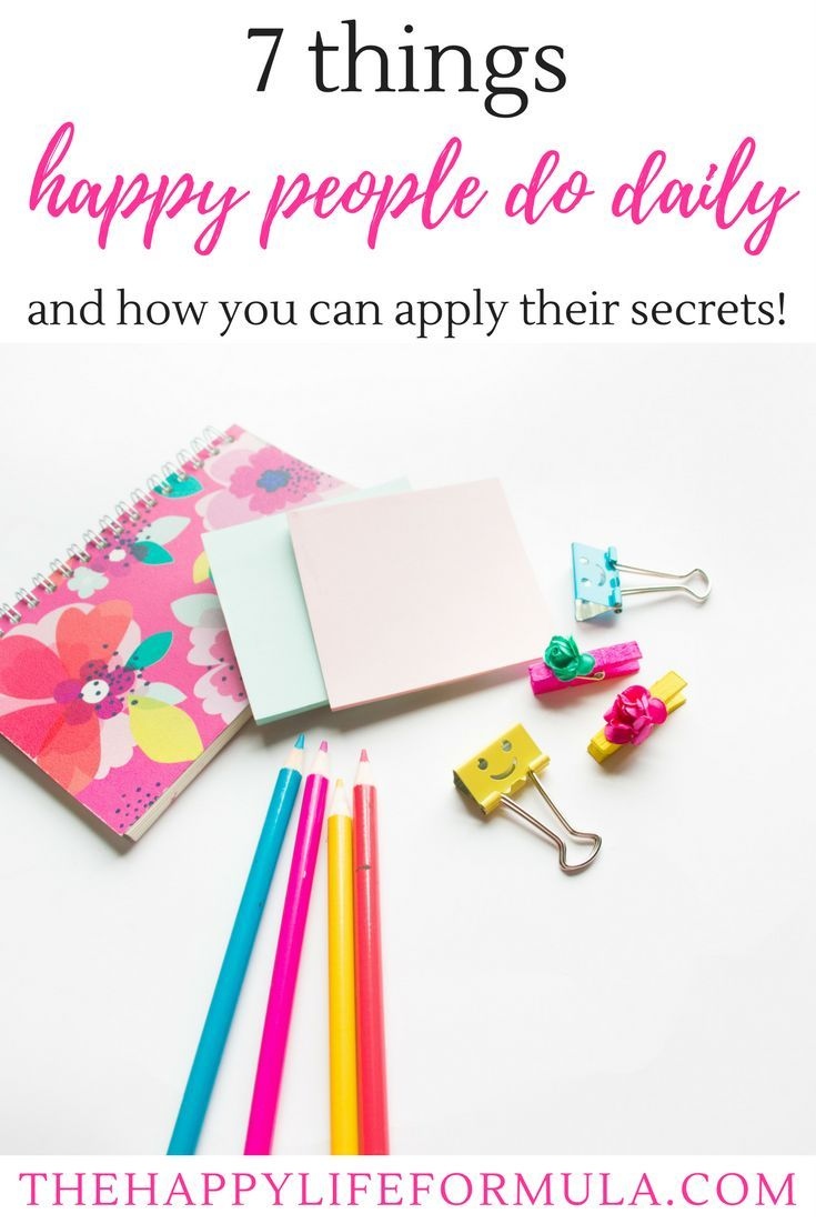 The 7 things that happy people do daily (and how you can apply them to be happy every day!) I can't believe I never thought of number 7! Happiness hacks, happy every day, secrets of happy people, live a happy life, happiness ideas