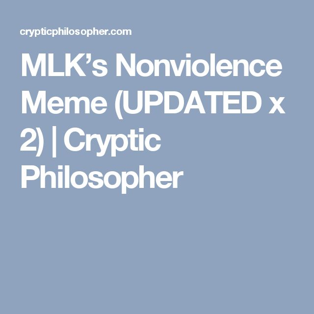 MLK's Nonviolence Meme (UPDATED x 2)   Cryptic Philosopher