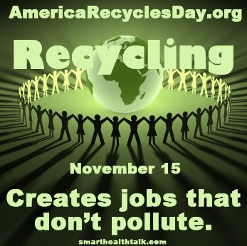 If we could get the country to increase recycling from 35% to 75% we could add 1.5 million jobs that pay fifty thousand dollars a year and create new industries.  Recycling jobs create more jobs than they displace.  Turning trash into useful products instead of burying it in a landfill obviously has the potential to create jobs.  Other businesses service those companies too.  What a great feeling to be recycling and helping someone make a living all at the same time.  Visit our recycle…
