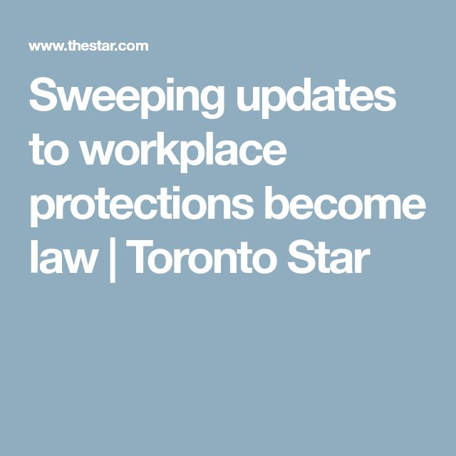 Sweeping updates to workplace protections become law | Toronto Star